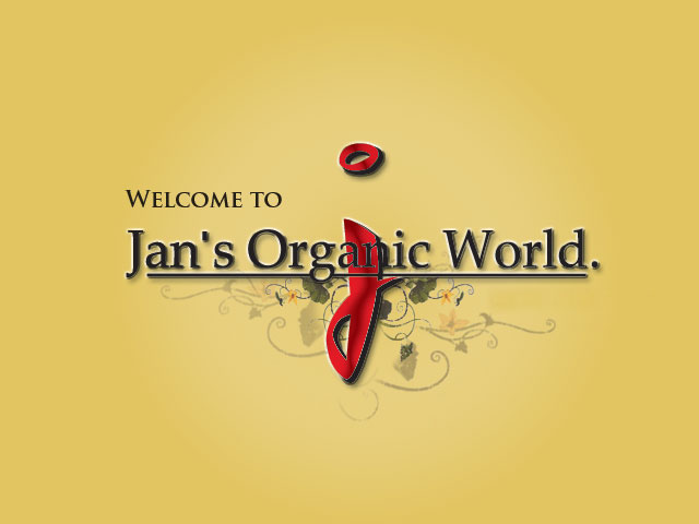 Welcome to Jan's Organic World